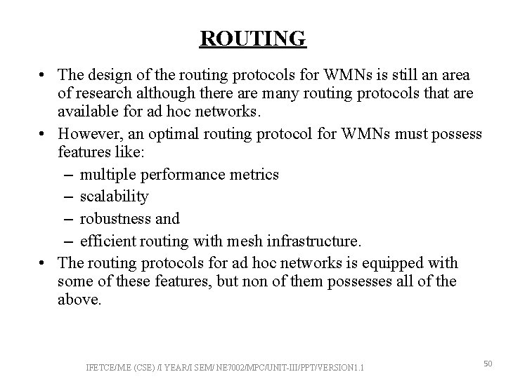 ROUTING • The design of the routing protocols for WMNs is still an area