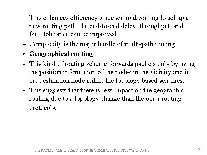 – This enhances efficiency since without waiting to set up a new routing path,
