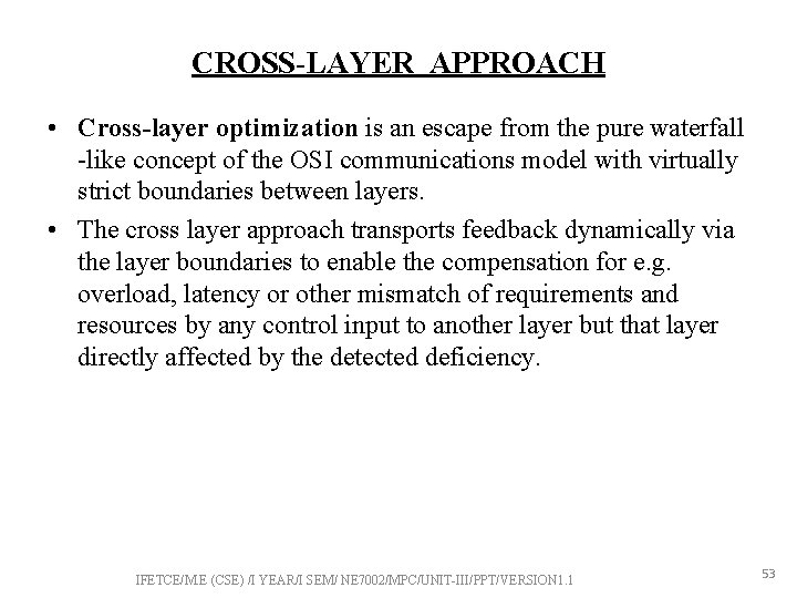 CROSS-LAYER APPROACH • Cross-layer optimization is an escape from the pure waterfall -like concept