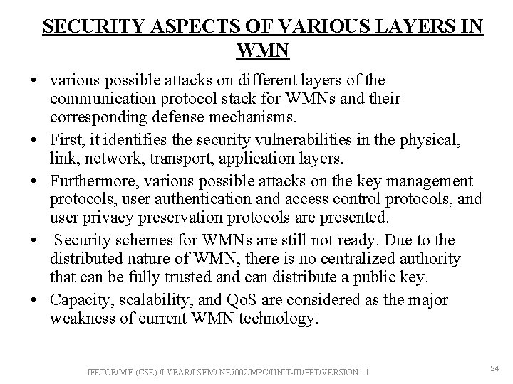 SECURITY ASPECTS OF VARIOUS LAYERS IN WMN • various possible attacks on different layers