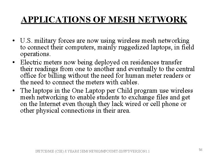 APPLICATIONS OF MESH NETWORK • U. S. military forces are now using wireless mesh