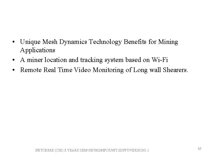 • Unique Mesh Dynamics Technology Benefits for Mining Applications • A miner location