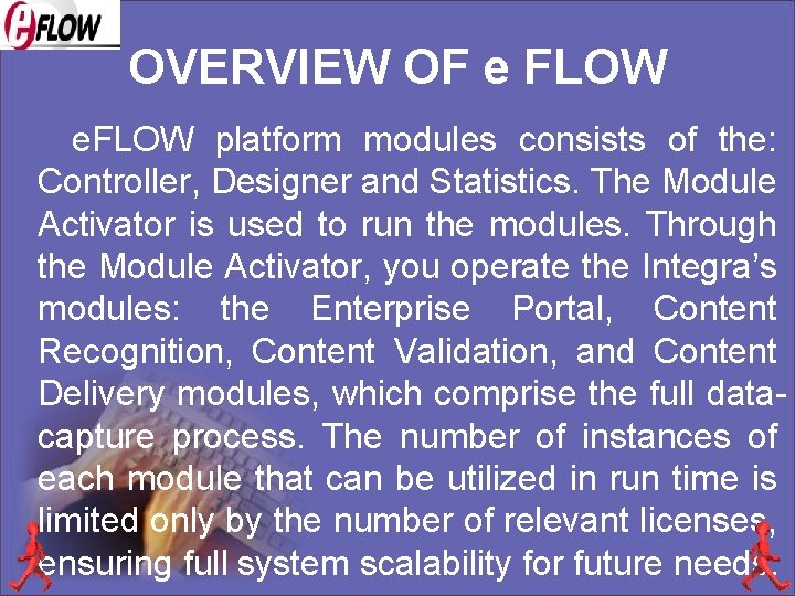 OVERVIEW OF e FLOW e. FLOW platform modules consists of the: Controller, Designer and