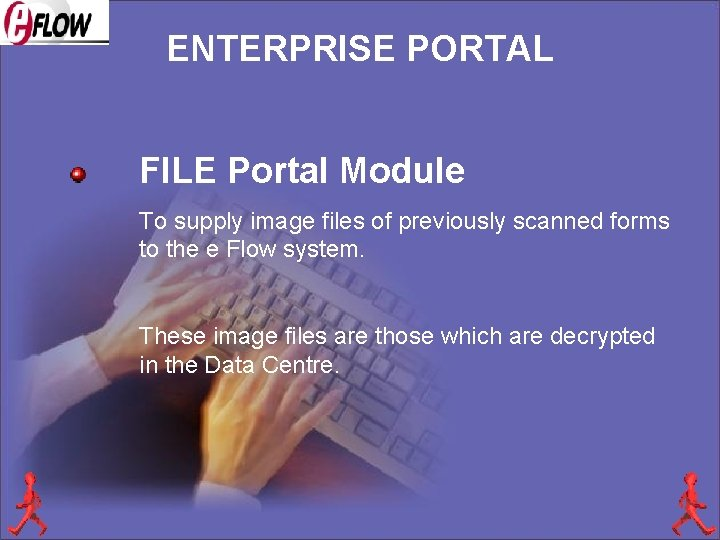 ENTERPRISE PORTAL FILE Portal Module To supply image files of previously scanned forms to