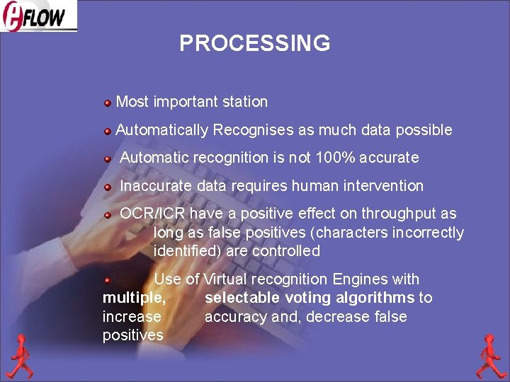 PROCESSING Most important station Automatically Recognises as much data possible Automatic recognition is not