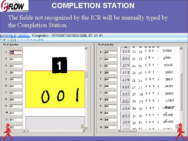 COMPLETION STATION The fields not recognized by the ICR will be manually typed by
