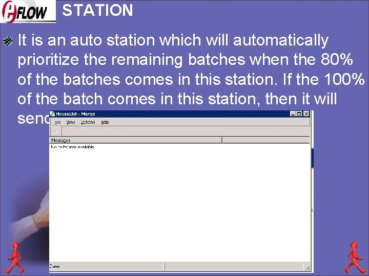 STATION It is an auto station which will automatically prioritize the remaining batches when