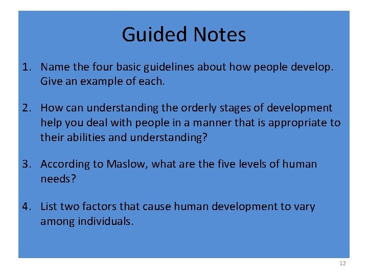 Guided Notes 1. Name the four basic guidelines about how people develop. Give an