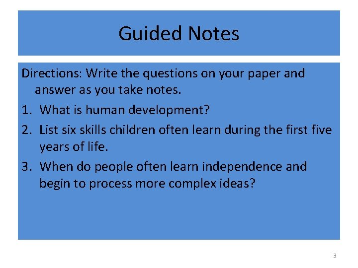 Guided Notes Directions: Write the questions on your paper and answer as you take