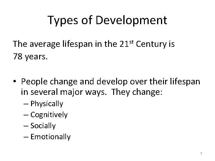 Types of Development The average lifespan in the 21 st Century is 78 years.