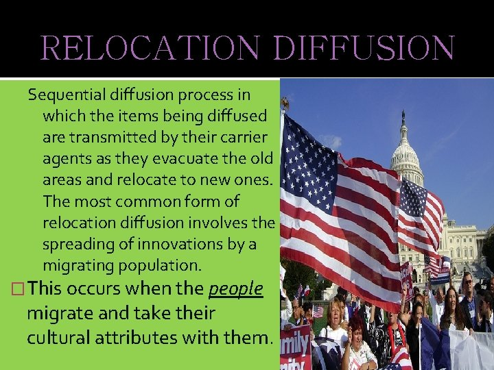 RELOCATION DIFFUSION Sequential diffusion process in which the items being diffused are transmitted by