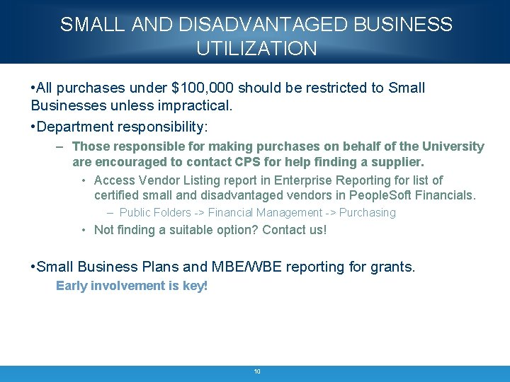 SMALL AND DISADVANTAGED BUSINESS UTILIZATION • All purchases under $100, 000 should be restricted