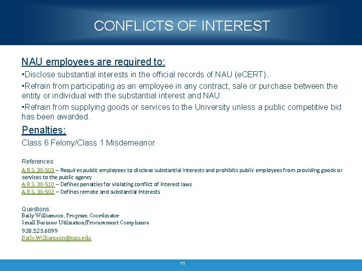 CONFLICTS OF INTEREST NAU employees are required to: • Disclose substantial interests in the