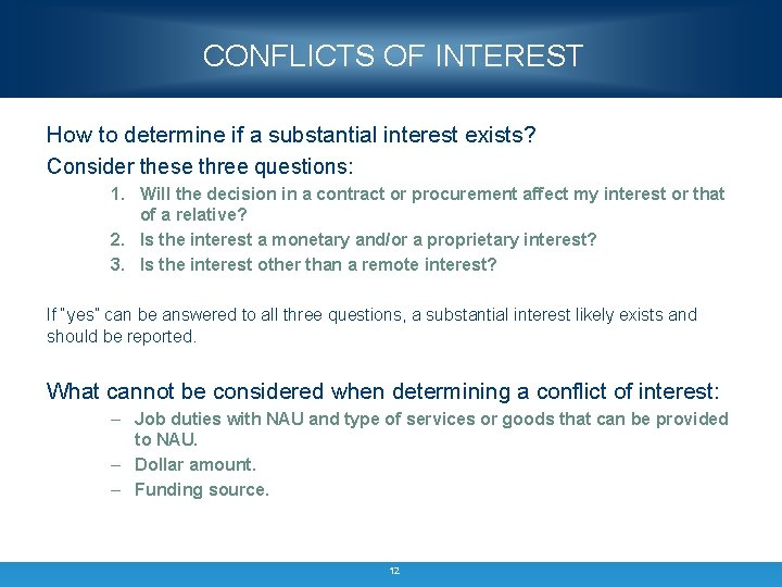 CONFLICTS OF INTEREST How to determine if a substantial interest exists? Consider these three