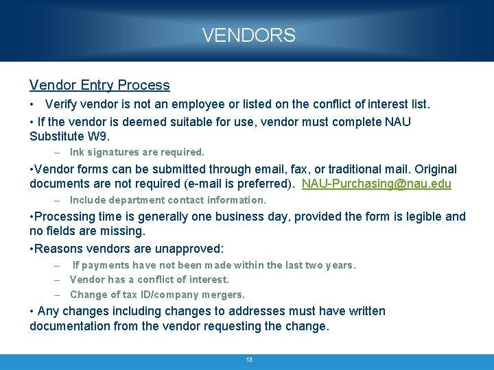 VENDORS Vendor Entry Process • Verify vendor is not an employee or listed on