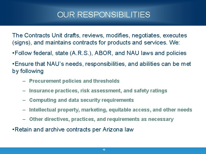 OUR RESPONSIBILITIES The Contracts Unit drafts, reviews, modifies, negotiates, executes (signs), and maintains contracts