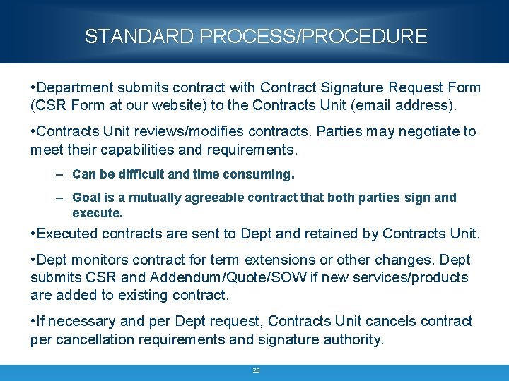 STANDARD PROCESS/PROCEDURE • Department submits contract with Contract Signature Request Form (CSR Form at