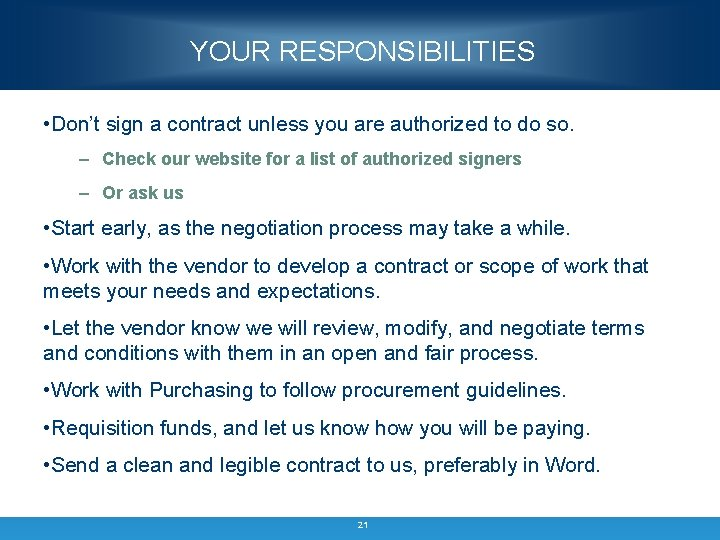 YOUR RESPONSIBILITIES • Don't sign a contract unless you are authorized to do so.