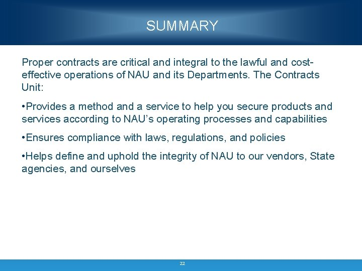 SUMMARY Proper contracts are critical and integral to the lawful and costeffective operations of