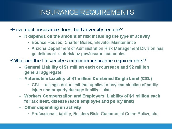 INSURANCE REQUIREMENTS • How much insurance does the University require? – It depends on