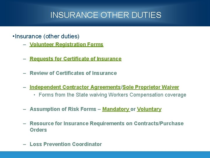 INSURANCE OTHER DUTIES • Insurance (other duties) – Volunteer Registration Forms – Requests for