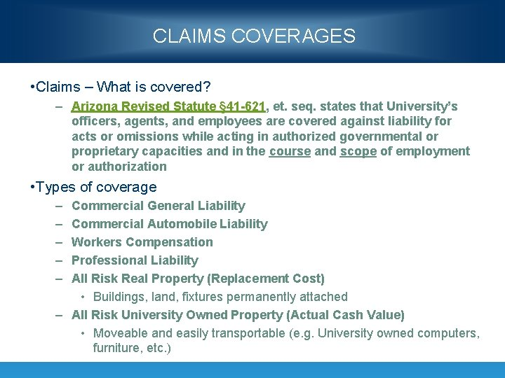 CLAIMS COVERAGES • Claims – What is covered? – Arizona Revised Statute § 41