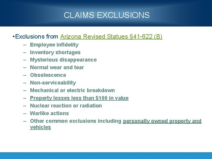 CLAIMS EXCLUSIONS • Exclusions from Arizona Revised Statues § 41 -622 (B) – –