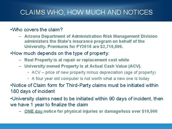CLAIMS WHO, HOW MUCH AND NOTICES • Who covers the claim? – Arizona Department