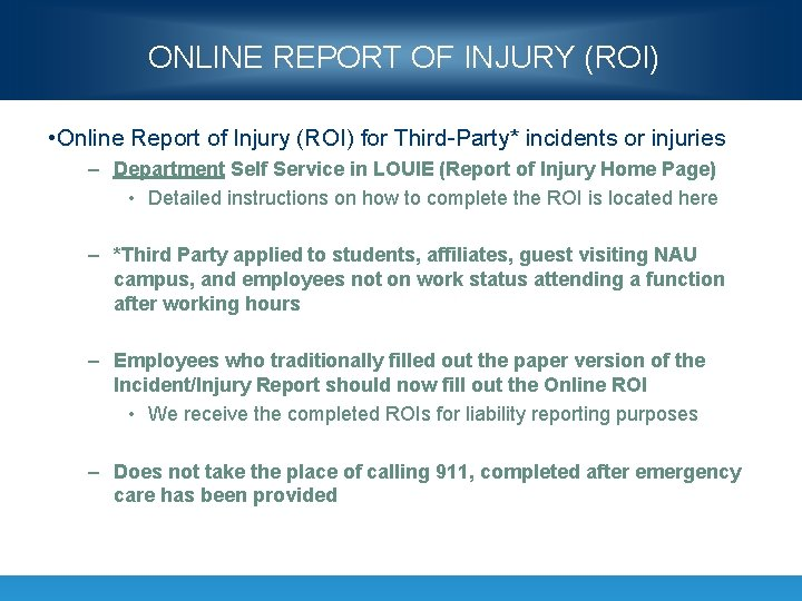 ONLINE REPORT OF INJURY (ROI) • Online Report of Injury (ROI) for Third-Party* incidents