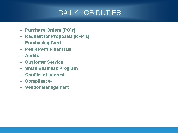 DAILY JOB DUTIES – – – – – Purchase Orders (PO's) Request for Proposals