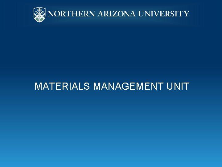 MATERIALS MANAGEMENT UNIT