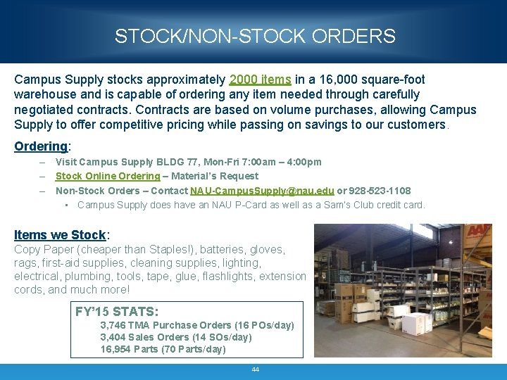 STOCK/NON-STOCK ORDERS Campus Supply stocks approximately 2000 items in a 16, 000 square-foot warehouse