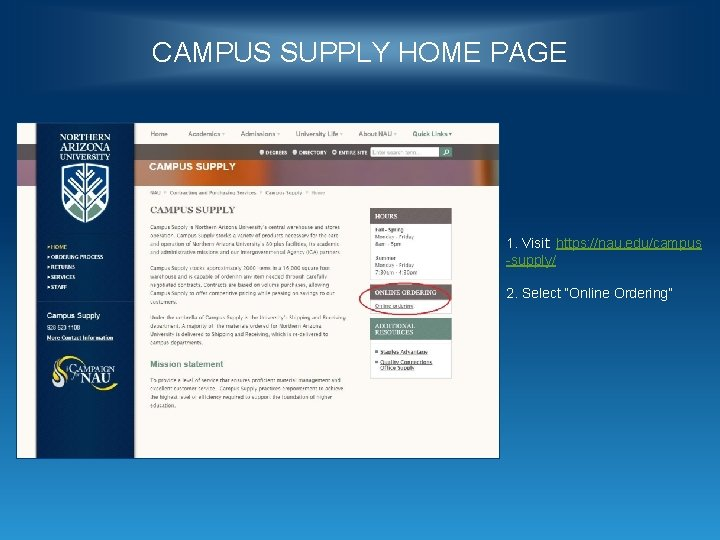 """CAMPUS SUPPLY HOME PAGE 1. Visit: https: //nau. edu/campus -supply/ 2. Select """"Online Ordering"""""""