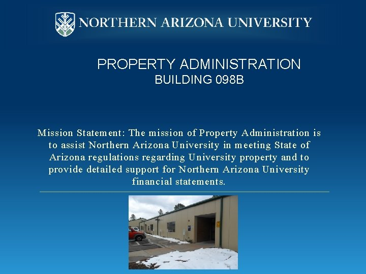 PROPERTY ADMINISTRATION BUILDING 098 B Mission Statement: The mission of Property Administration is to