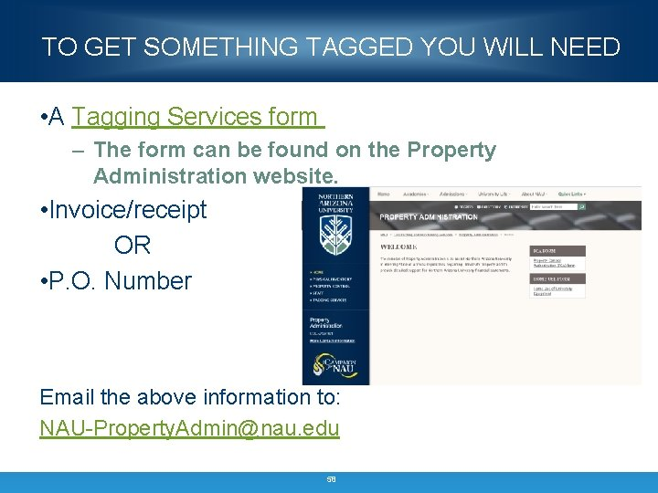 TO GET SOMETHING TAGGED YOU WILL NEED • A Tagging Services form – The