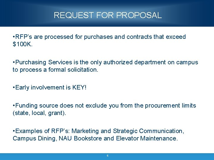 REQUEST FOR PROPOSAL • RFP's are processed for purchases and contracts that exceed $100