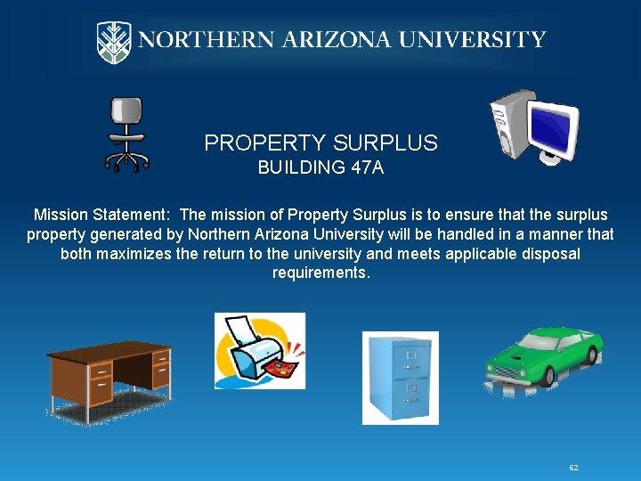 PROPERTY SURPLUS BUILDING 47 A Mission Statement: The mission of Property Surplus is to