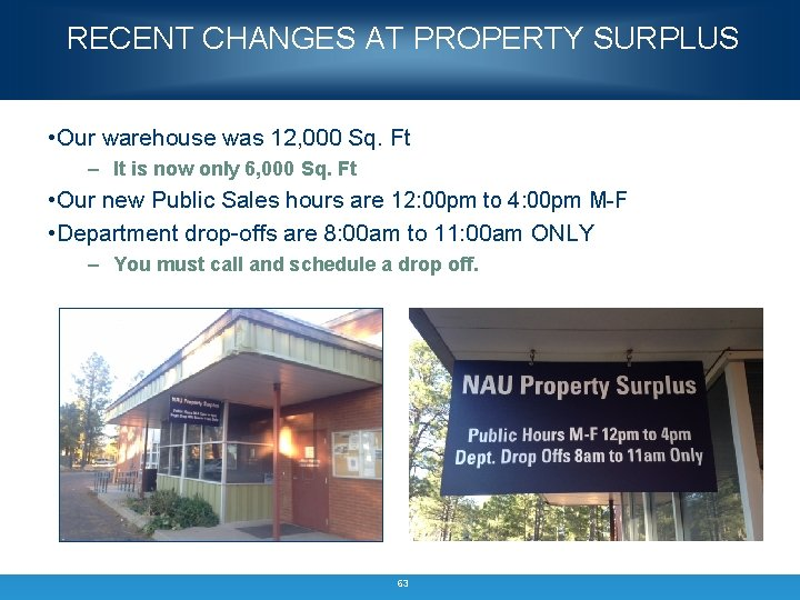RECENT CHANGES AT PROPERTY SURPLUS • Our warehouse was 12, 000 Sq. Ft –