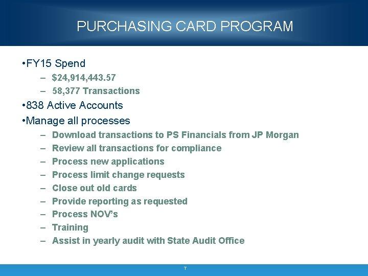 PURCHASING CARD PROGRAM • FY 15 Spend – $24, 914, 443. 57 – 58,