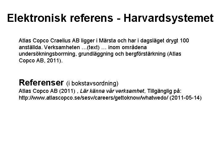 Elektronisk referens - Harvardsystemet Atlas Copco Craelius AB ligger i Märsta och har i