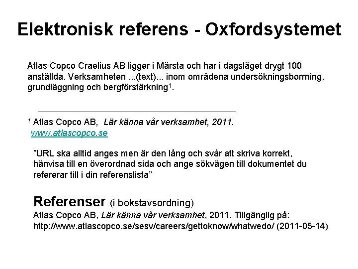 Elektronisk referens - Oxfordsystemet Atlas Copco Craelius AB ligger i Märsta och har i
