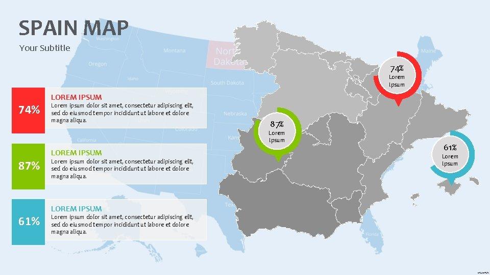 SPAIN MAP Your Subtitle 74% Lorem Ipsum 74% LOREM IPSUM Lorem ipsum dolor sit