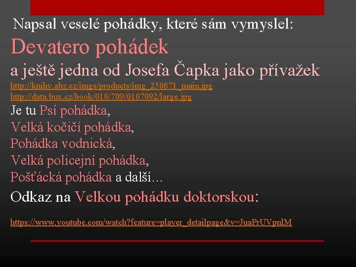 Napsal veselé pohádky, které sám vymyslel: Devatero pohádek a ještě jedna od Josefa Čapka
