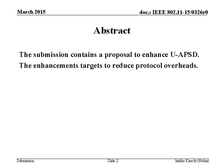 March 2015 doc. : IEEE 802. 11 -15/0326 r 0 Abstract The submission contains