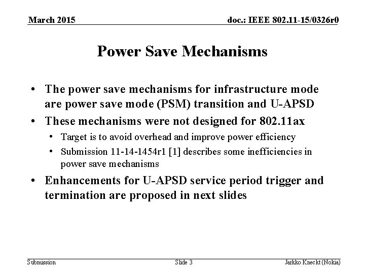 March 2015 doc. : IEEE 802. 11 -15/0326 r 0 Power Save Mechanisms •