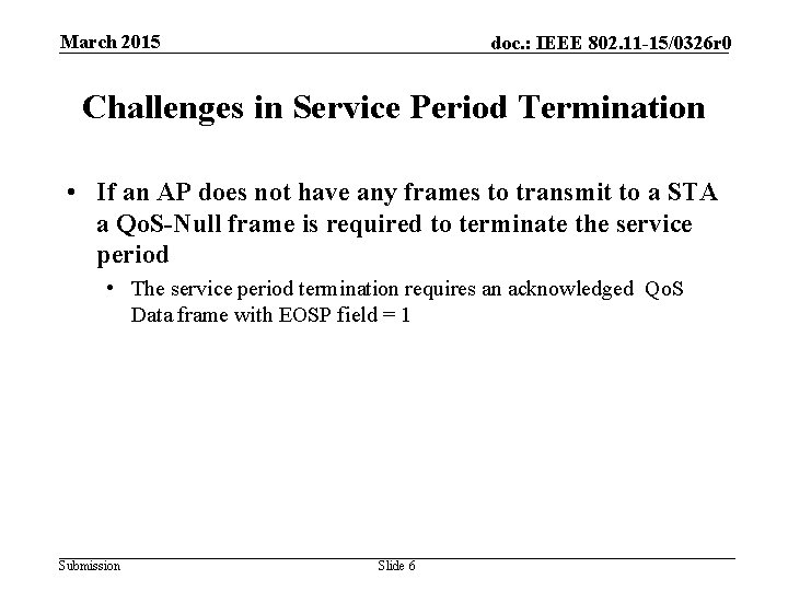 March 2015 doc. : IEEE 802. 11 -15/0326 r 0 Challenges in Service Period