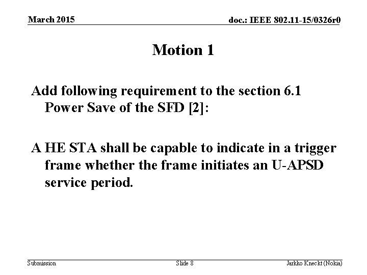 March 2015 doc. : IEEE 802. 11 -15/0326 r 0 Motion 1 Add following