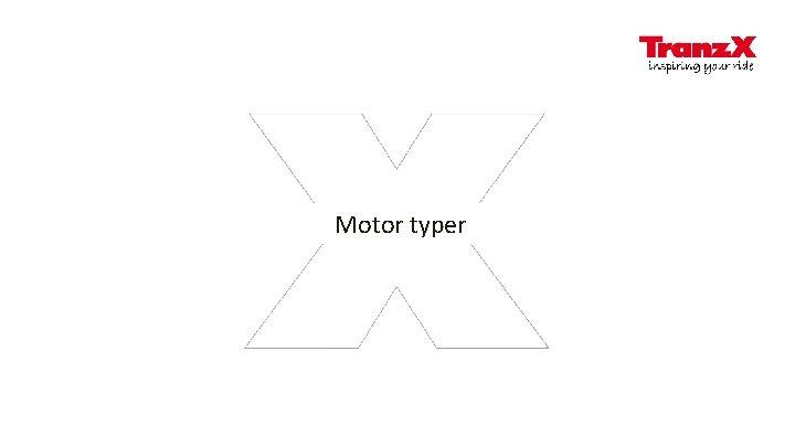 Motor typer