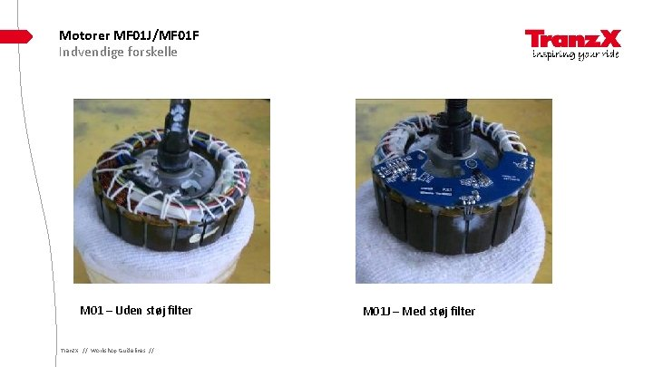 Motorer MF 01 J/MF 01 F Indvendige forskelle M 01 – Uden støj filter