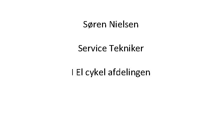 Søren Nielsen Service Tekniker I El cykel afdelingen
